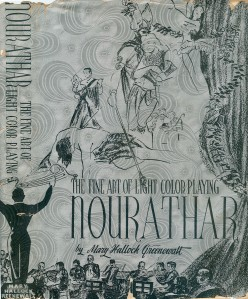 The cover from Mary Hallock Greenewalt's 412-page book Nourathar, published in 1946. Mary wrote this book on color organs, a copy of which is in Longwood's rare book collection.